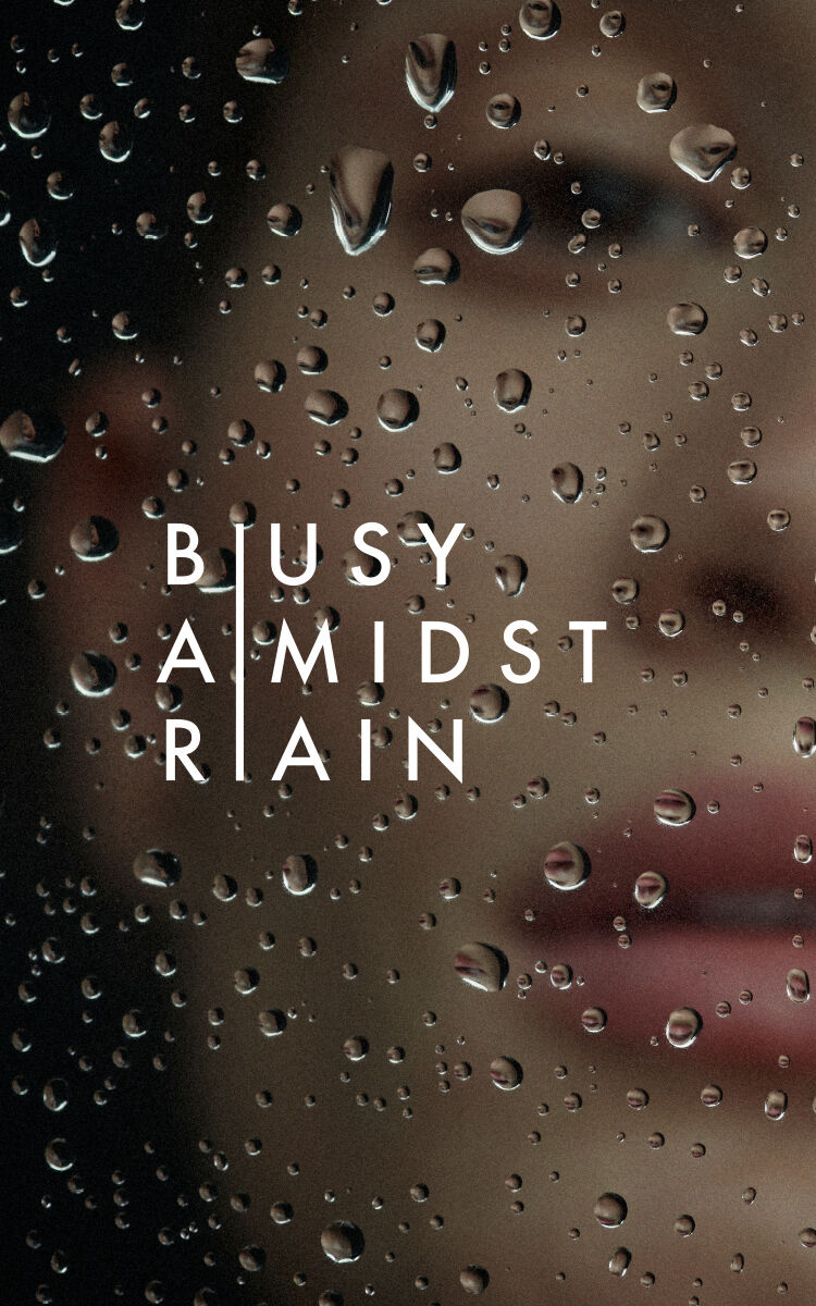 Busy Amidst Rain - Inspiration