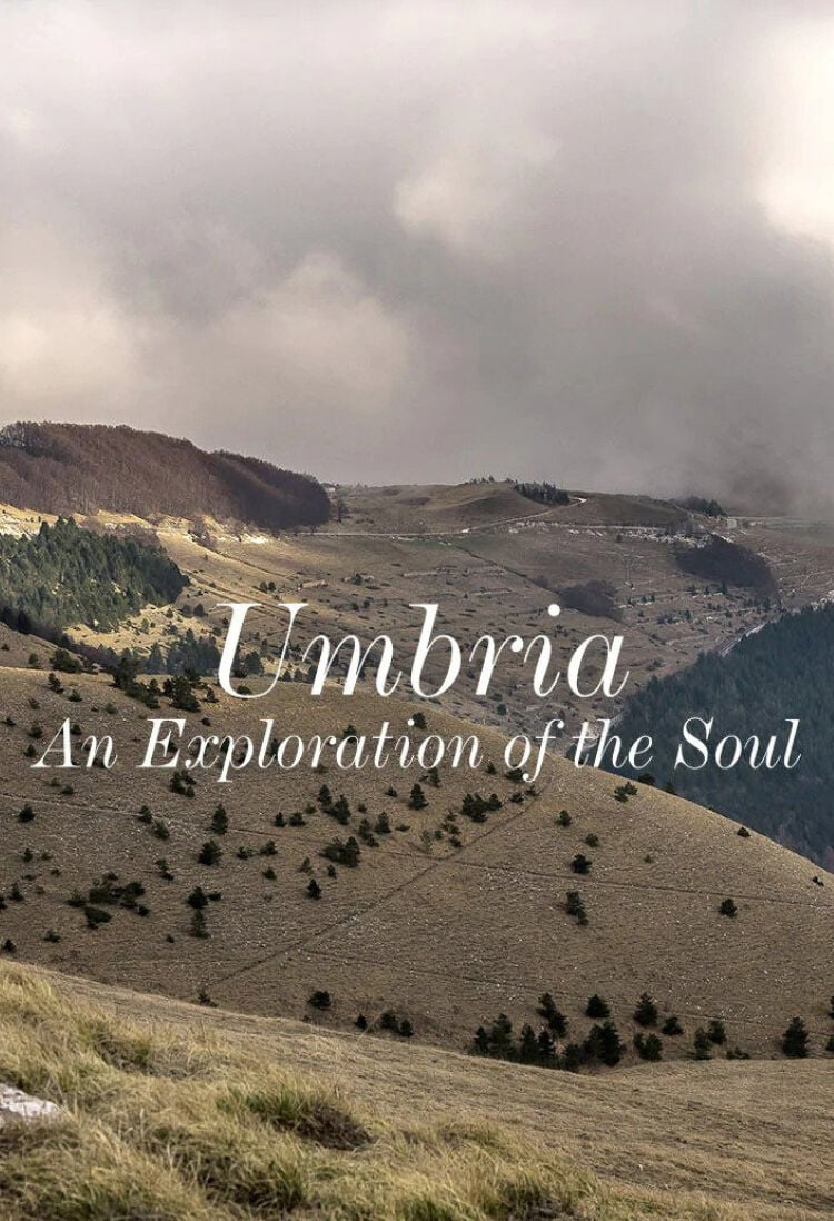 Umbria - An Exploration of the Soul